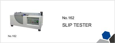 No.162 SLIP TESTER