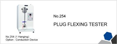 No.254 PLUG FLEXING TESTER