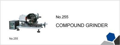 No.255 COMPOUND GRINDER