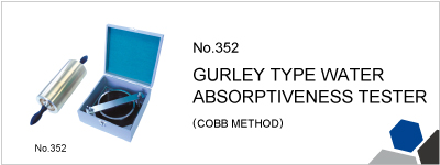 No.352 GURLEY TYPE WATER ABSORPTIVENESS TESTER