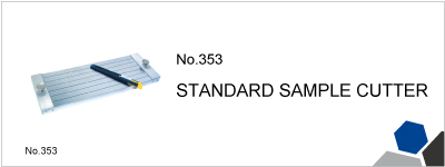No.353 STANDARD SAMPLE CUTTER