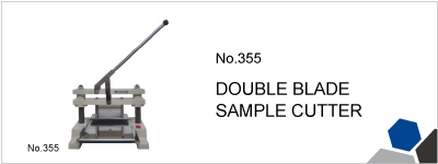 No.355 DOUBLE BLADE SAMPLE CUTTER