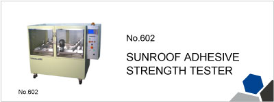 No.602 SUNROOF ADHESIVE STRENGTH TESTER